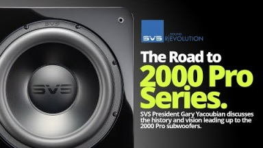 The Road to SVS 2000 Pro Series Subwoofers